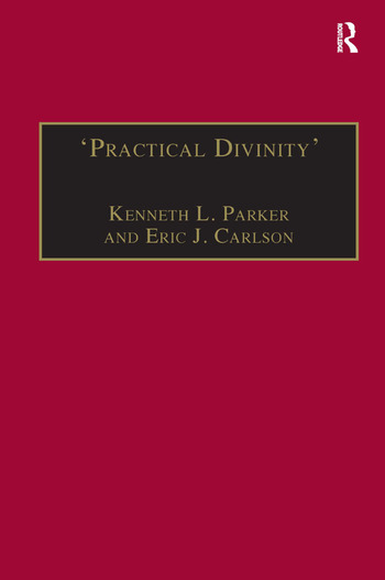 'Practical Divinity' The Works and Life of Revd Richard Greenham book cover