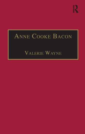 Anne Cooke Bacon Printed Writings 1500–1640: Series I, Part Two, Volume 1 book cover