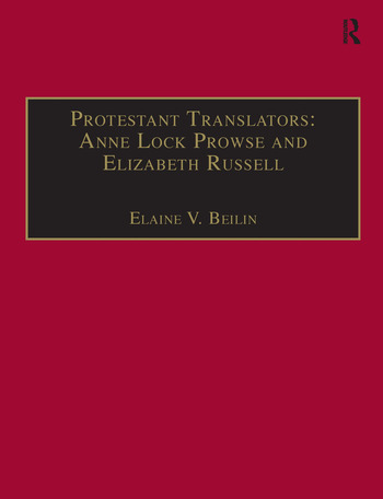 Protestant Translators: Anne Lock Prowse and Elizabeth Russell Printed Writings 1500–1640: Series I, Part Two, Volume 12 book cover