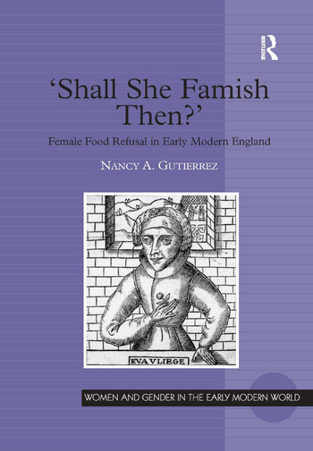 'Shall She Famish Then?' Female Food Refusal in Early Modern England book cover