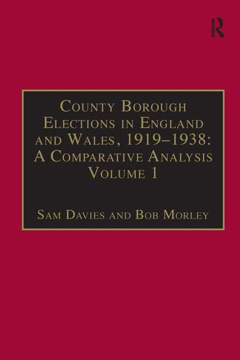 County Borough Elections in England and Wales, 1919–1938: A Comparative Analysis Volume 1: Barnsley - Bournemouth book cover