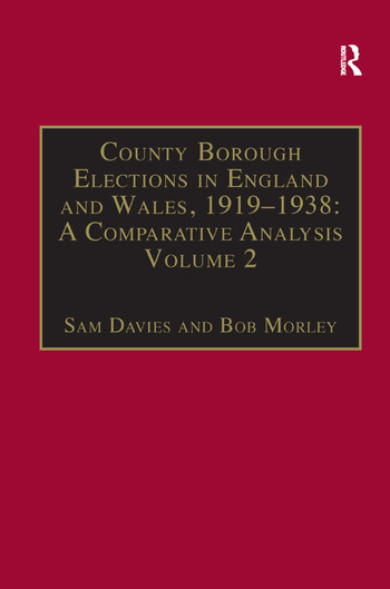 County Borough Elections in England and Wales, 1919–1938: A Comparative Analysis Volume 2: Bradford - Carlisle book cover