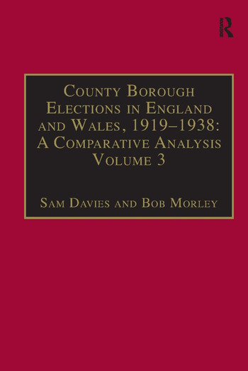 County Borough Elections in England and Wales, 1919–1938: A Comparative Analysis Volume 2: Chester to East Ham book cover