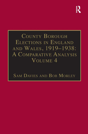 County Borough Elections in England and Wales, 1919–1938: A Comparative Analysis Volume 4: Exeter - Hull book cover