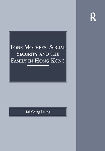 Lone Mothers, Social Security and the Family in Hong Kong book cover