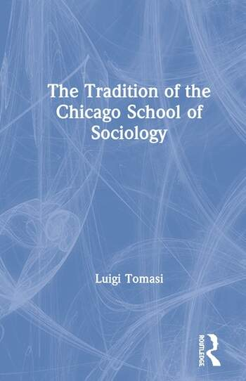 The Tradition of the Chicago School of Sociology book cover