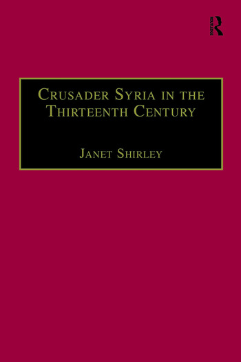 Crusader Syria in the Thirteenth Century The Rothelin Continuation of the History of William of Tyre with Part of the Eracles or Acre Text book cover