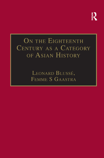 On the Eighteenth Century as a Category of Asian History Van Leur in Retrospect book cover
