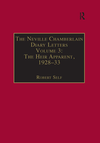 The Neville Chamberlain Diary Letters Volume 3: The Heir Apparent, 1928-33 book cover