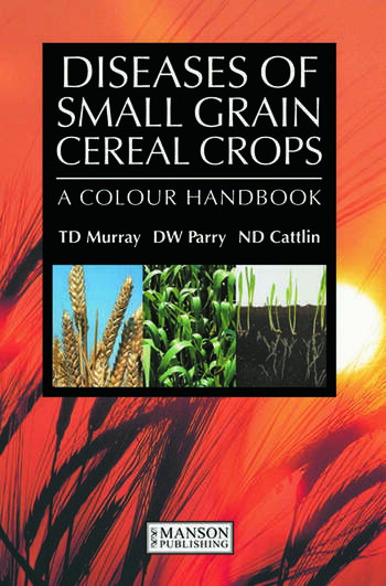 Diseases of Small Grain Cereal Crops A Colour Handbook book cover