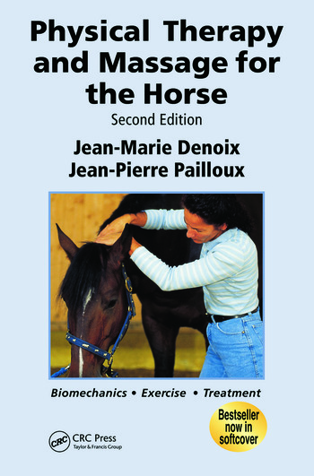 Physical Therapy and Massage for the Horse Biomechanics-Excercise-Treatment, Second Edition book cover