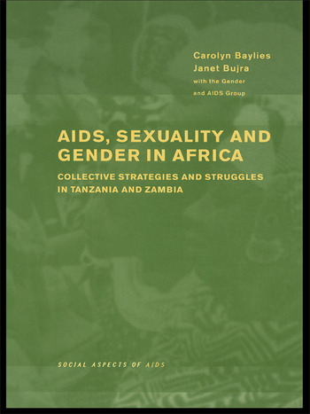 AIDS Sexuality and Gender in Africa Collective Strategies and Struggles in Tanzania and Zambia book cover