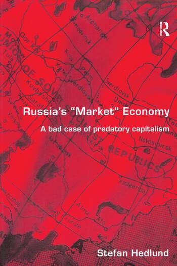 Russia's Market Economy A Bad Case of Predatory Capitalism book cover