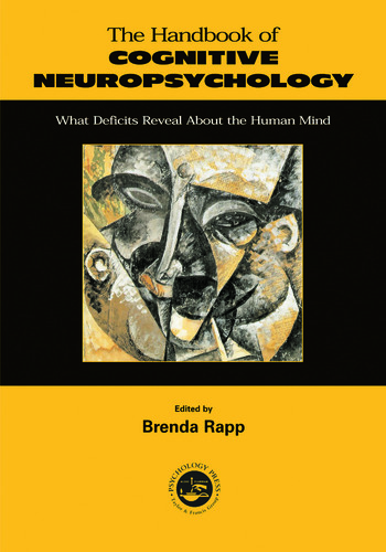 Handbook of Cognitive Neuropsychology What Deficits Reveal About the Human Mind book cover