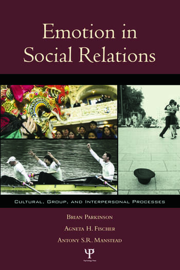 Emotion in Social Relations Cultural, Group, and Interpersonal Processes book cover