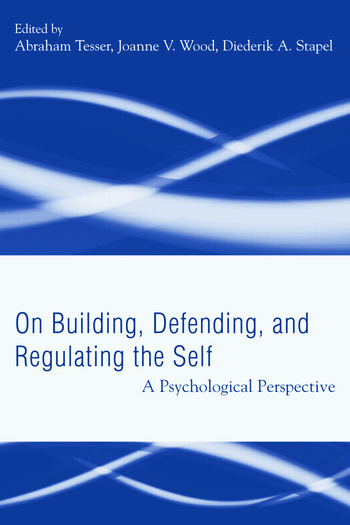 Building, Defending, and Regulating the Self A Psychological Perspective book cover