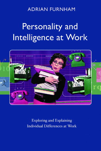 Personality and Intelligence at Work Exploring and Explaining Individual Differences at Work book cover