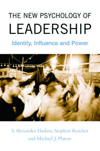 The New Psychology of Leadership Identity, Influence and Power book cover
