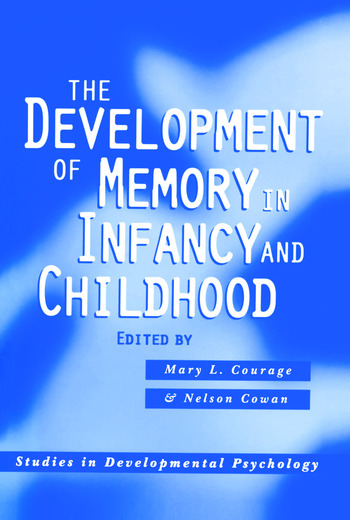 The Development of Memory in Infancy and Childhood book cover