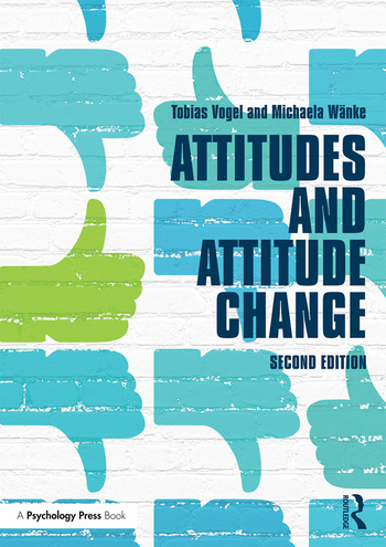 Attitudes and Attitude Change book cover