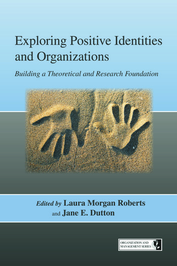 Exploring Positive Identities and Organizations Building a Theoretical and Research Foundation book cover
