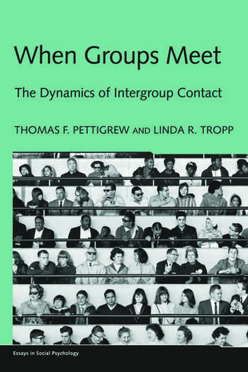 When Groups Meet The Dynamics of Intergroup Contact book cover