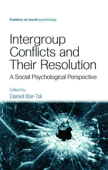 Intergroup Conflicts and Their Resolution A Social Psychological Perspective book cover