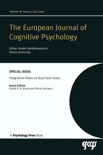 Integrative Views on Dual-task Costs A Special Issue of the European Journal of Cognitive Psychology book cover