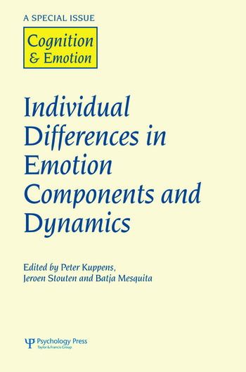 Individual Differences in Emotion Components and Dynamics A Special Issue of Cognition & Emotion book cover