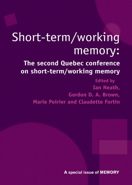 Short Term/Working Memory: Second Quebec Conference on Short-Term/Working A Special Issue of Memory book cover