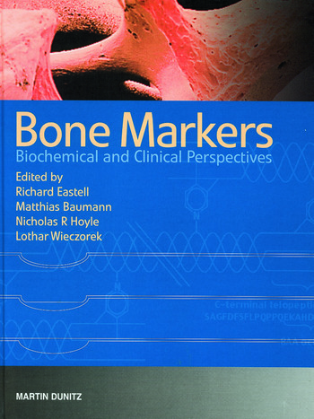 Bone Markers Biochemical and Clinical Perspectives book cover