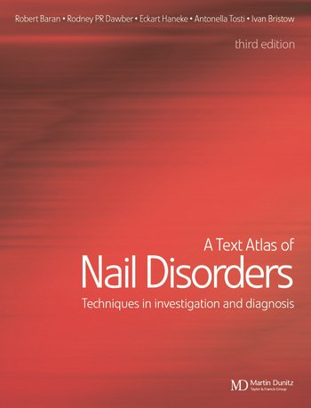 A Text Atlas of Nail Disorders Techniques in Investigation and Diagnosis book cover