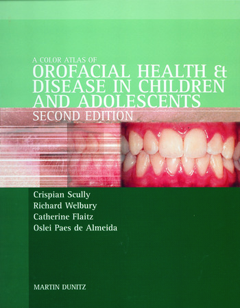 Color Atlas of Orofacial Health and Disease in Children and Adolescents Diagnosis and Management, Second Edition book cover