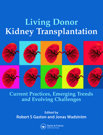 Living Donor Kidney Transplantation Current Practices, Emerging Trends and Evolving Challenges book cover