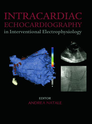 Intracardiac Echocardiography in Interventional Electrophysiology Advanced Management of Atrial Fibrillation and Ventricular Tachycardia book cover