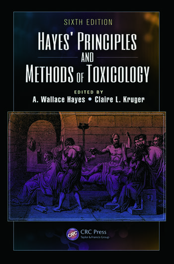 Hayes' Principles and Methods of Toxicology book cover