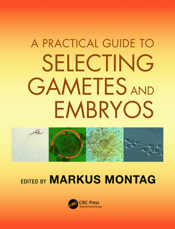 A Practical Guide to Selecting Gametes and Embryos book cover