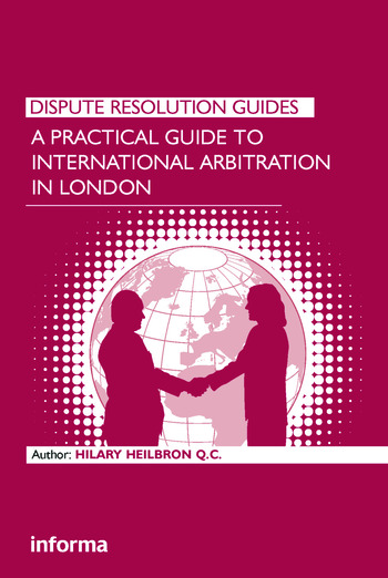 A Practical Guide to International Arbitration in London book cover