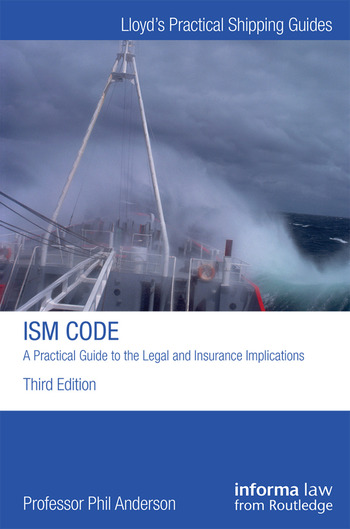 The ISM Code: A Practical Guide to the Legal and Insurance Implications book cover