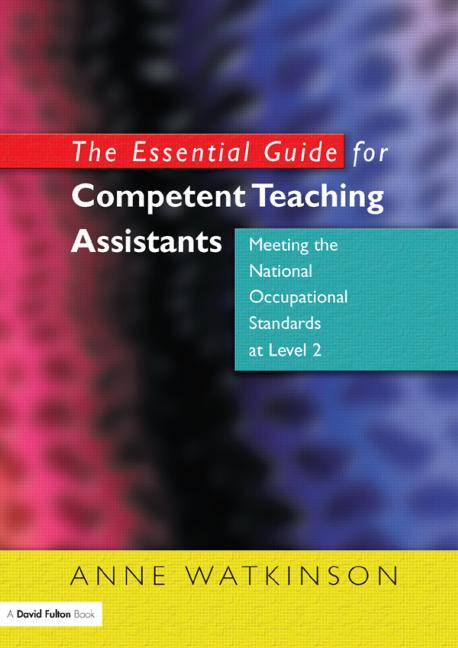 The Essential Guide for Competent Teaching Assistants Meeting the National Occupational Standards at Level 2 book cover