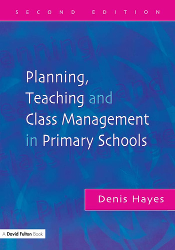 Planning, Teaching and Class Management in Primary Schools book cover
