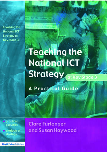 Teaching the National ICT Strategy at Key Stage 3 A Practical Guide book cover