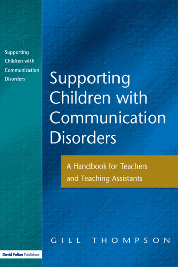 Supporting Communication Disorders A Handbook for Teachers and Teaching Assistants book cover