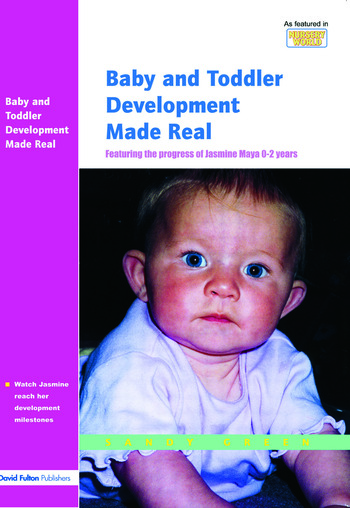 Baby and Toddler Development Made Real Featuring the Progress of Jasmine Maya 0-2 Years book cover
