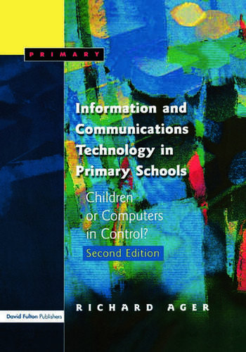 Information and Communications Technology in Primary Schools Children or Computers in Control? book cover