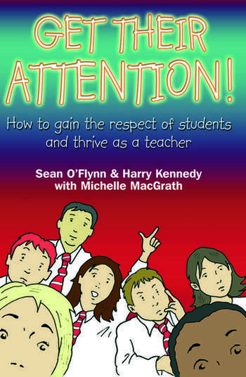 Get Their Attention! Handling Conflict and Confrontation in Secondary Classrooms, Getting Their Attention! book cover