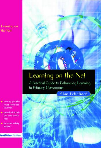 Learning on the Net A Practical Guide to Enhancing Learning in Primary Classrooms book cover