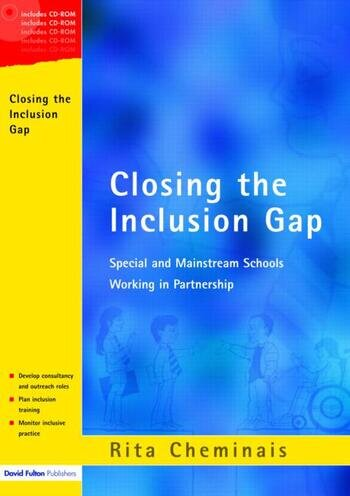 Closing the Inclusion Gap Special and Mainstream Schools Working in Partnership, includes CD book cover