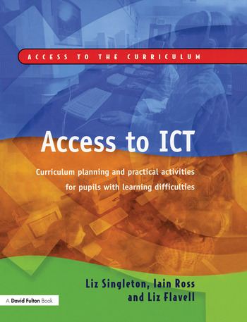 Access to ICT Curriculum Planning and Practical Activities for Pupils with Learning Difficulties book cover