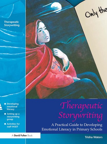 Therapeutic Storywriting A Practical Guide to Developing Emotional Literacy in Primary Schools book cover